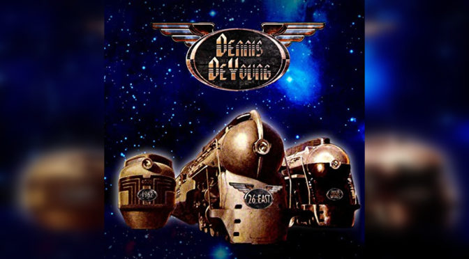 REVIEW: Dennis DeYoung Returns With New Music – 26 EAST: Volume 1